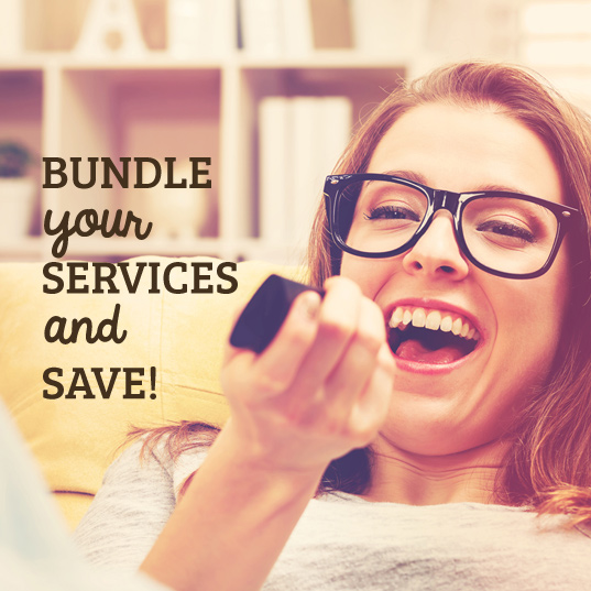Bundle your services and save! Click here to find out more.